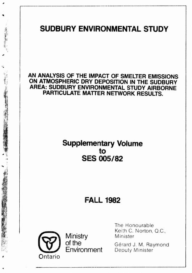 Ontario Ministry of the Environment. Air Resources Branch. Atmospheric Research and Special Programs Section.|Ontario Ministry of the Environment. SES Coordination Office. - An analysis of the impact of smelter emissions on atmospheric dry deposition in the Sudbury area : Sudbury environmental study airborne particulate matter network results, supplementary volume to SES 005/82
