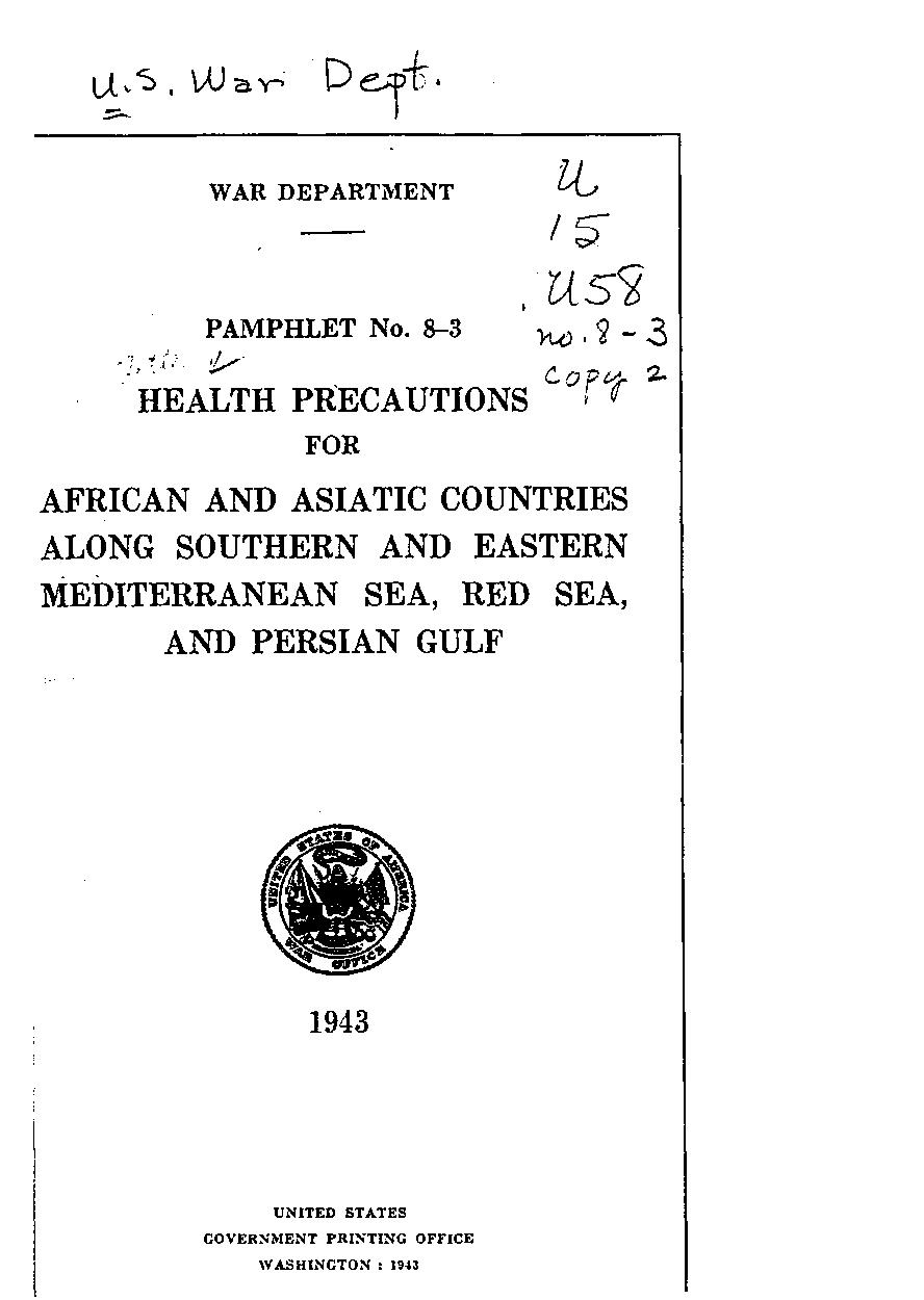 United States. War Department - Pam 8-3: Health Precautions for African and Asiatic Countries Along Southern and Eastern Mediterranean Sea, Red Sea and Persian Gulf
