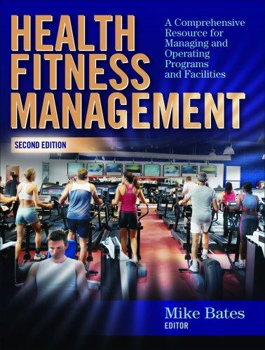 Image for Health Fitness Management - 2nd Edition: A Comprehensive Resource for Managing and Operating Programs and Facilities