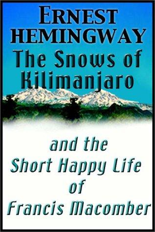 The Snows of Kilimanjaro & The Short Happy Life of Francis Macomber by Ernest Hemingway