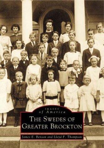 The Swedes of Greater Brockton (MA) (Images of America), Benson, James  E. ; Lloyd  F.  Thompson