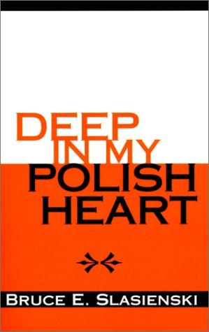 Deep In My Polish Heart