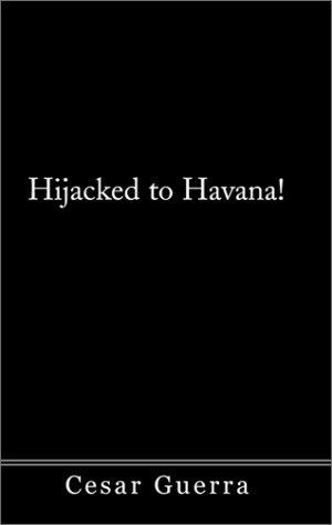 Hijacked to Havana!