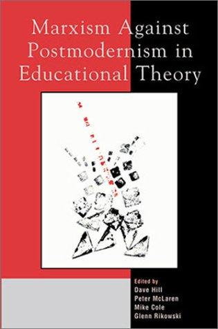 Download Marxism Against Postmodernism in Educational Theory