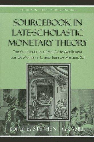 Sourcebook in Late-Scholastic Monetary Theory