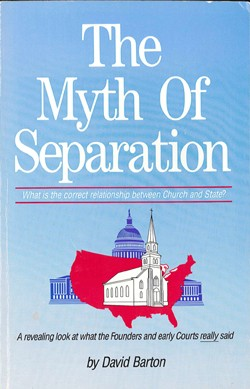 The Myth Of Separation by David Barton (1954-)