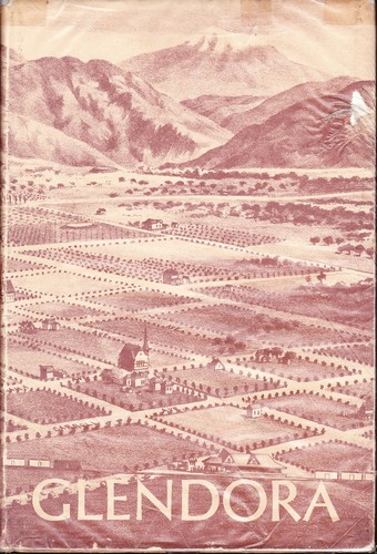 Glendora, the annals of a southern California community by Pflueger, Donald H.