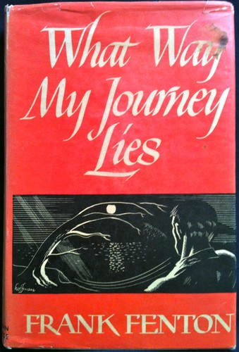 What Way My Journey Lies by Frank E. Fenton