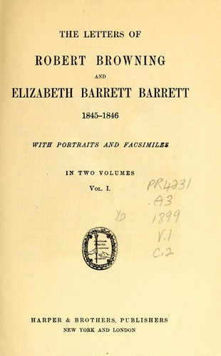 The letters of Robert Browning and Elizabeth Barrett Barrett, 1845-1846.