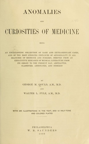 Anomalies and curiosities of medicine by George M. Gould
