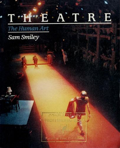 Theatre, the Human Art