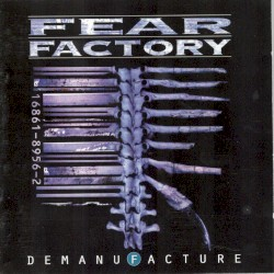 Demanufacture by Fear Factory