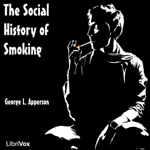 Social History of Smoking(2063) by  George L. Apperson audiobook cover art image on Bookamo