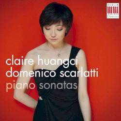 Piano Sonatas by Domenico Scarlatti ;   Claire Huangci