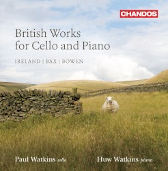 British Works for Cello and Piano, Volume 2 by Ireland ,   Bax ,   Bowen ;   Paul Watkins ,   Huw Watkins