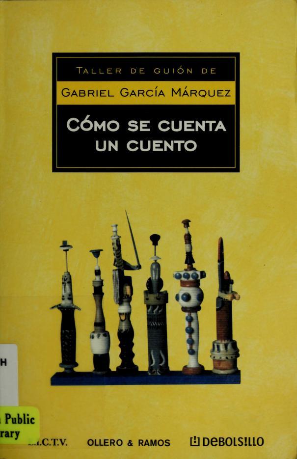 Como se cuenta un cuento by Gabriel Garcia Márquez