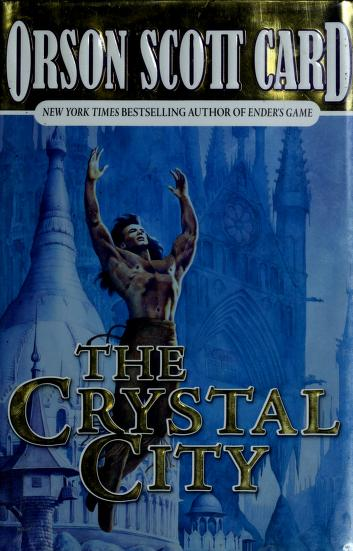 Cover of: The crystal city | Orson Scott Card