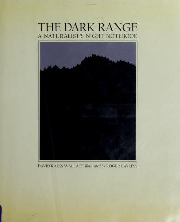 Cover of: The dark range | David Rains Wallace