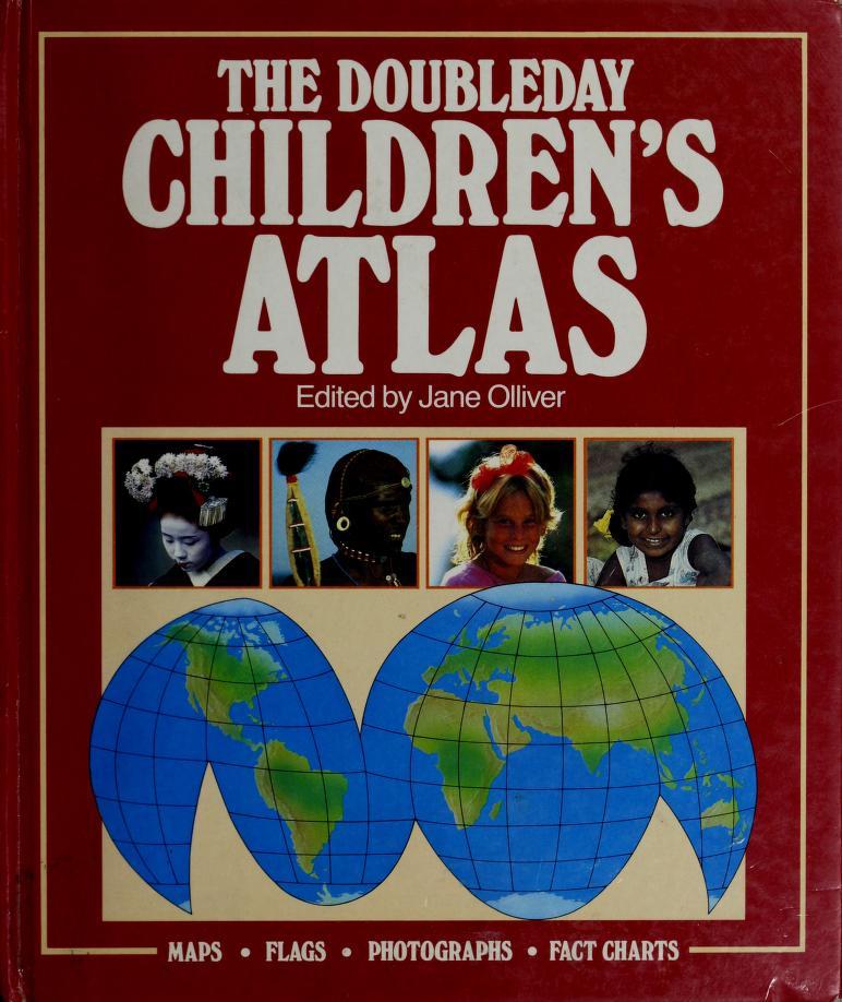 DOUBLEDAY CHILDREN'S ATLAS by Jane Olliver