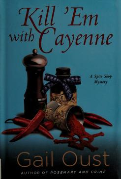 Cover of: Kill 'em with cayenne | Gail Oust