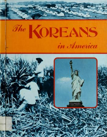The Koreans in America by Patterson, Wayne