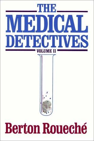 The Medical Detectives Vol. 2 by Berton Roueché