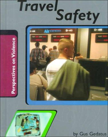 Travel Safety (Perspectives on Violence) by Gustav Mark Gedatus