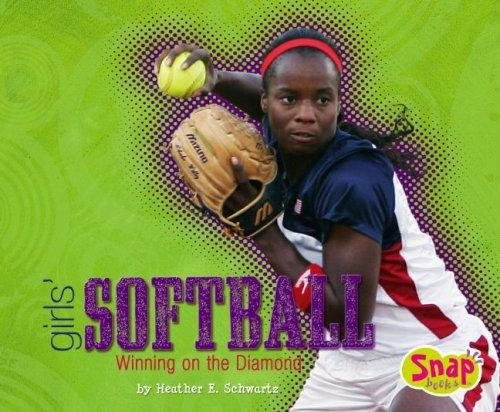 Girls' Softball by Heather E. Schwartz