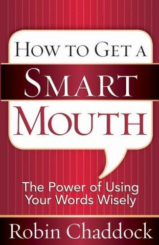 How to Get a Smart Mouth by Robin Chaddock