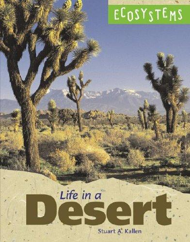 Ecosystems - Life in a Desert (Ecosystems) by Stuart A. Kallen
