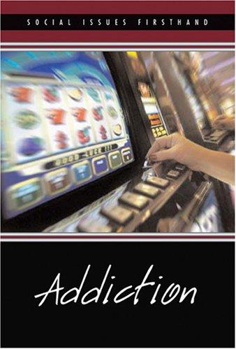 Addiction (Social Issues Firsthand) by Wyatt Schaefer