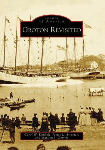 Groton Revisited (CT) by Carol W. Kimball
