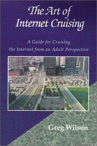 The Art of Internet Cruising by Greg Wilson