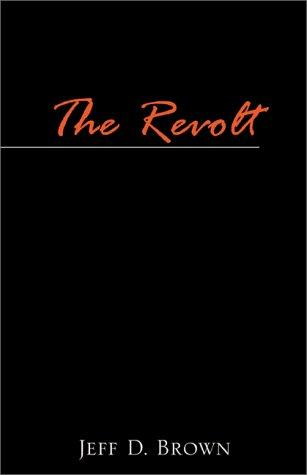 The Revolt by Jeff D. Brown