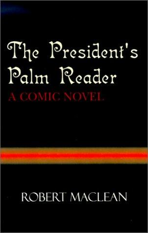 The President's Palm Reader by Robert MacLean