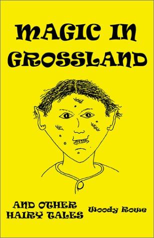 Magic in Grossland by William Rowe