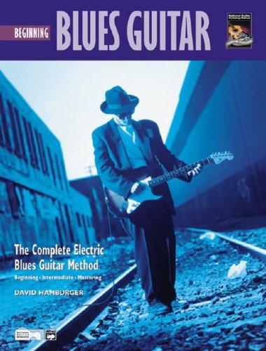 Beginning Blues Guitar (Complete Blues Guitar Method) by David Hamburger