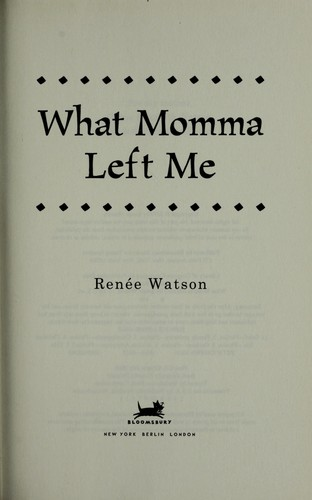 What Momma left me by Renee Watson