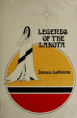 Legends of the Lakota by James LaPointe
