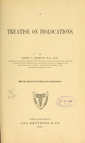 A treatise on dislocations by Lewis Atterbury Stimson