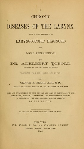 Chronic diseases of the larynx by Adelbert Tobold