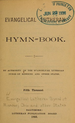 Evangelical Lutheran hymn-book by Evangelical Lutheran Synod of Missouri, Ohio, and Other States