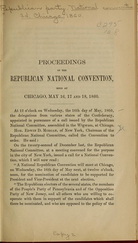 Proceedings of the Republican National Convention, held at Chicago, May 16, 17 and 18, 1860 by Republican National Convention (1860 Chicago, Ill.)