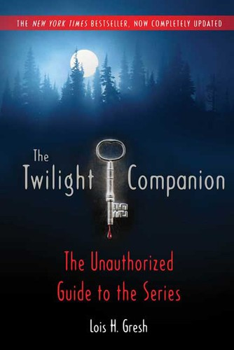 The Twilight companion, completely updated by Lois H. Gresh
