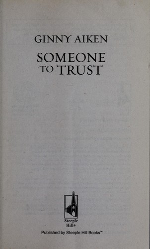 Someone to trust by Ginny Aiken